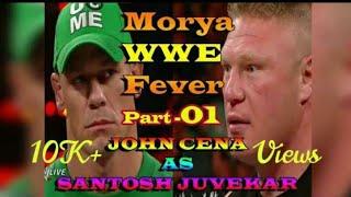 Morya|John Cena as Santosh Juvekar Part-01 |WWE Marathi Funny Dubbing