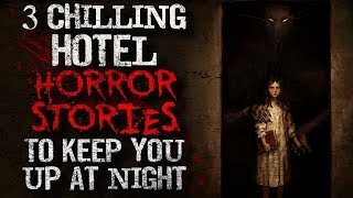3 Chilling Hotel Horror Stories | To Keep You Up At Night