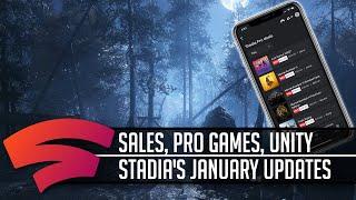 Stadia updates, January 2020, Plus some really good Unity news.
