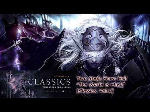 Two Steps From Hell - The World is Mind [Classics, Vol.1 06/2013] mp3
