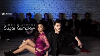 Jukebox &amp Bella Santiago - Sugar Gumalaw 2018 single
