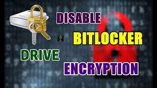 How To Disable BitLocker Drive Encryption