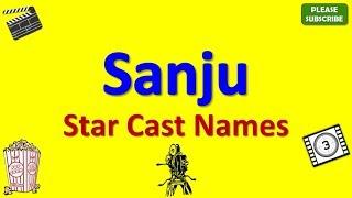 Sanju Star Cast, Actor, Actress and Director Name