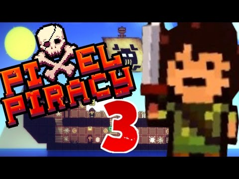 SHIVER ME TIMBERS!! | Pixel Piracy | Part 3 | Twitch Live Stream