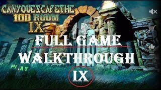 Can You Escape  The 100 Rooms IX  (9)  FULL GAME
