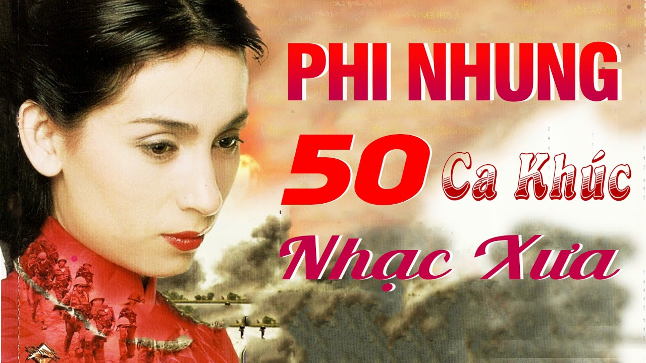 50 Ca Khúc PHI NHUNG Nhạc Xưa Để Đời – Nhạc Vàng Xưa Hay Nhất Phi Nhung