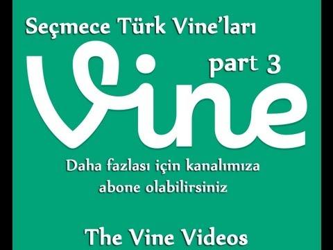 Seçmece Türk Vine'ları PART 3 (The Vine Videos)
