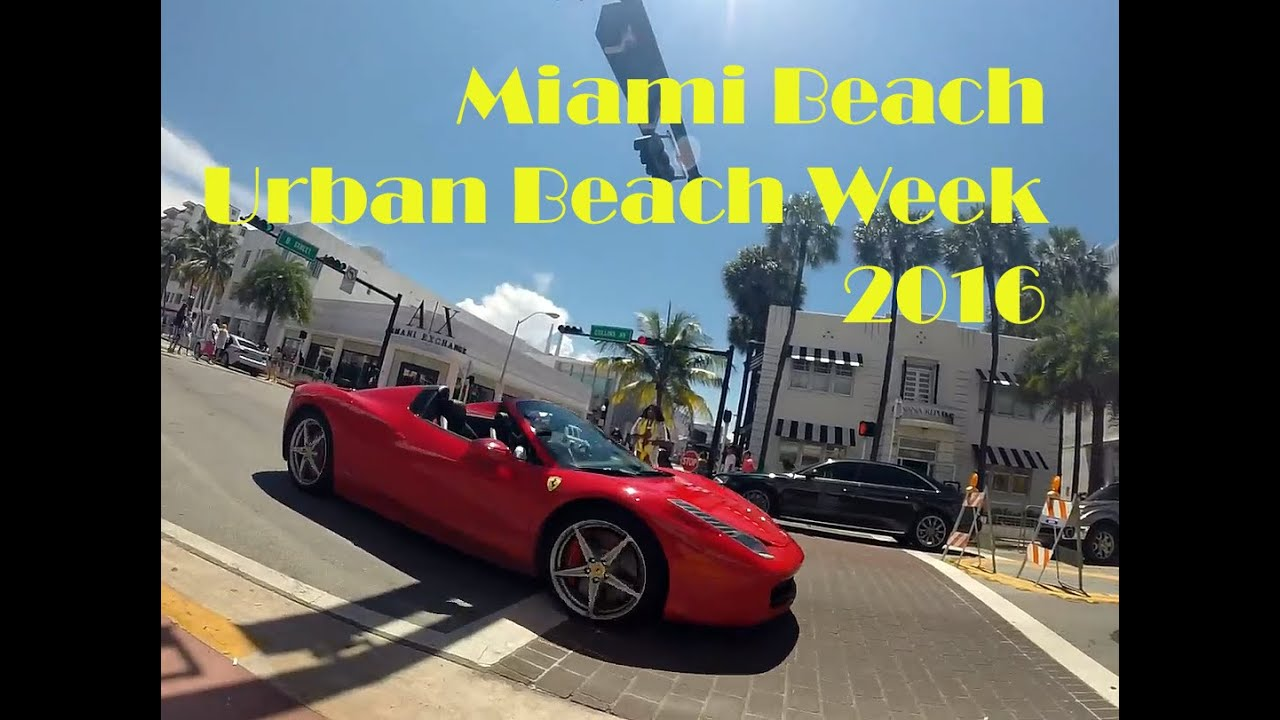Miami Beach Urban Week 2016 South Memorial Day Weekend Ferrari You