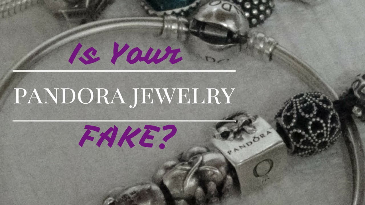 4911242b8 Is Your Pandora Jewelry Fake? - YouTube