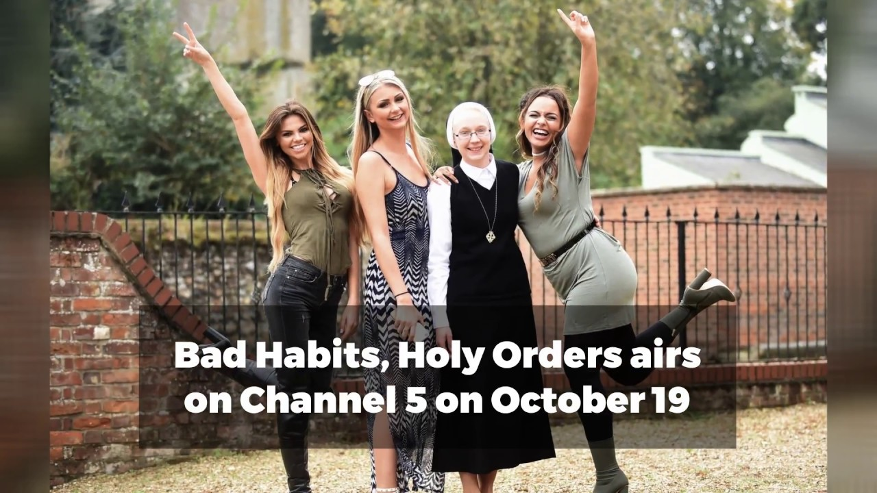 Society girls meet Norfolk Nuns in Channel 5 show Bad ...