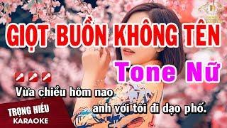 Karaoke Giọt Buồn Không Tên Tone Nữ Nhạc Sống | Trọng Hiếu