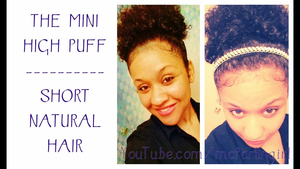 Tutorial ♡ High Puff | on Short Natural Hair ♡ | mcfarlingirl - YouTube