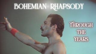 Bohemian Rhapsody THROUGH THE YEARS