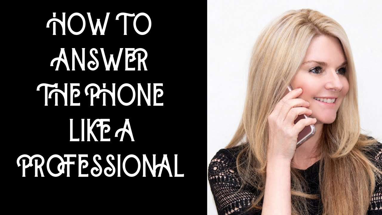 How To Answer The Phone At Work; Telephone Skills In The ...