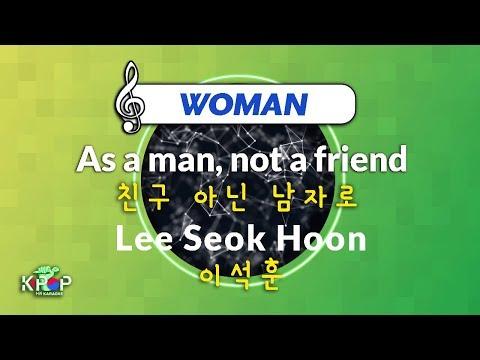 [KPOP MR 노래방] 친구 아닌 남자로 - 이석훈 (Woman Ver.)ㆍAs a man, not a friend - Lee Seok Hoon