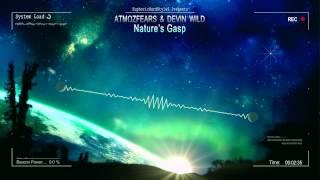 Atmozfears & Devin Wild - Nature's Gasp [HQ Original]
