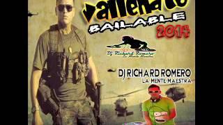 VALLENATO BAILABLE 2014    DJ RICHARD ROMERO LA MENTE MAESTRA