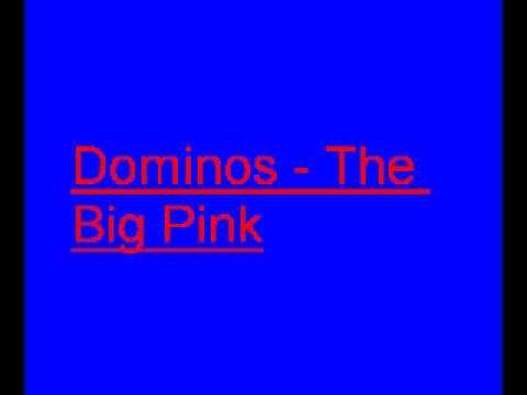 The Big Pink – Dominos Lyrics | Genius Lyrics