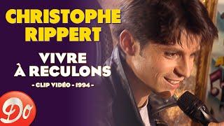 Christophe Rippert - Vivre à reculons   CLIP OFFICIEL - 1994