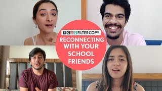FilterCopy |  Reconnecting With Your School Friends | Ft. Aditya, Devika, Kritika and Sayandeep