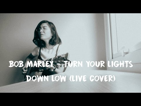 BOB MARLEY - TURN YOUR LIGHTS DOWN LOW (LIVE COVER)