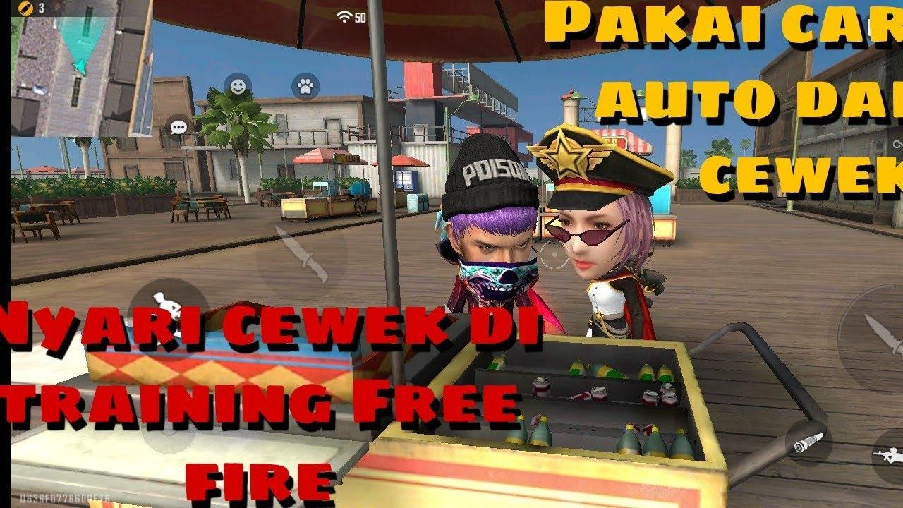 CARA DAPAT CEWEK DI TRAINING GROUND FREE FIRE | PAKAI CARA INI AUTO DAPAT