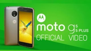 Moto G5 and G5 Plus Official Video