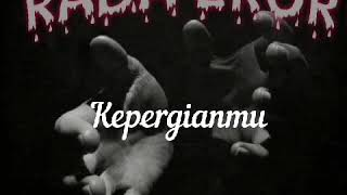 Download Lirik Kepergianmu - Rada Eror Mp3