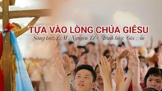 Tựa vào lòng Chúa Giêsu - Một chút cho Chúa