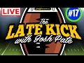 Late Kick Live Ep.17: Ohio St Forcing Change, Clem/Bama All-Access Story, Interview Announcement