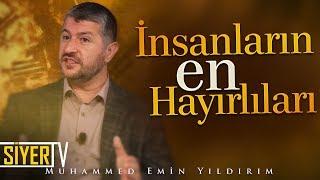 İnsanların En Hayırlıları | Muhammed Emin Yıldırım