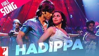 Hadippa (Full Video Song) | Dil Bole Hadippa