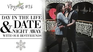 VLOGMAS #23   DAY IN THE LIFE OF A MUM & DAD + DATE NIGHT WITH FRIENDS