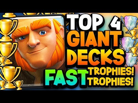 TOP 4 GIANT DECKS to GAIN TROPHIES FAST in 2018!!
