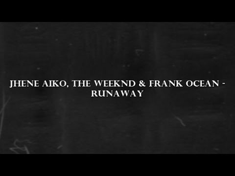 Jhené Aiko, The Weeknd & Frank Ocean - Runaway [Clean]