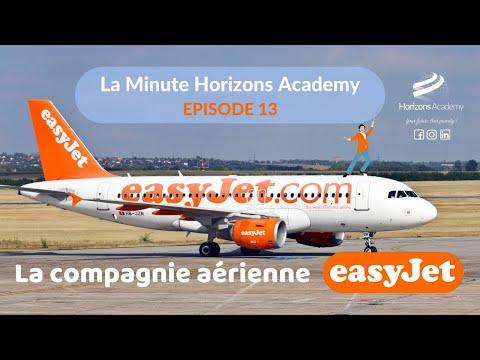 La Minute Horizons Academy - La compagnie aérienne EasyJet