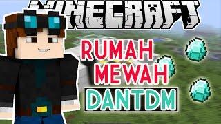 Rumah Mewah DanTDM - Minecraft Indonesia