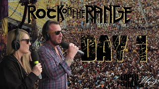 ROCK ON THE RANGE DAY 1 2016!!!!