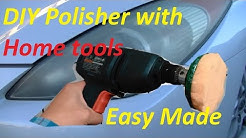DIY car Polish(Buffer) drill attachment with home tools