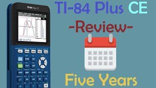 My TI-84 Plus CË after 5 Years Review.