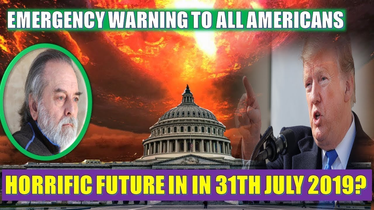 Steve Quayle Emergency Warning To All Americans Horrific Future In In 31th July 2019 Youtube