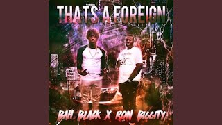 That's A Foreign (feat. Ron Biggity)