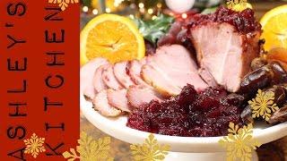 Ashley's Christmas Kitchen | Cranberry & Cider Roasted Ham