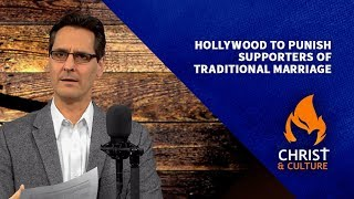 Hollywood To Punish Supporters Of Traditional Marriage  |  David Fiorazo