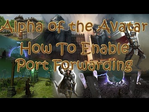 Alpha Of The Avatar: How To Enable Port Forwarding