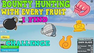 Blox Fruits : BOUNTY HUNTING WITH EVERY FRUIT I FIND | Blox Fruits/Blox Piece Challenge