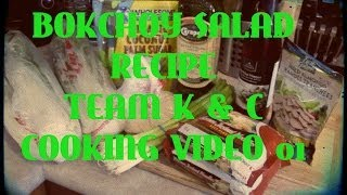 Team K & C | Cooking #01: How To Make Bokchoy Salad