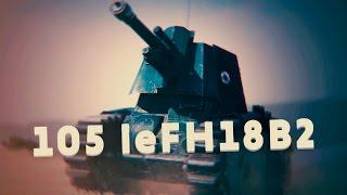 105 leFH18B2 - Рай для артиллериста. [WoT]