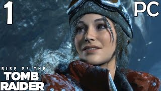 Rise Of The Tomb Raider Walkthrough Part 1 - A Promise Of Eternity (PC Gameplay)