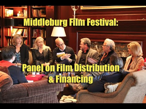 Middleburg Film Festival: Panel on Film Distribution & Financing